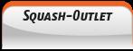 Squash-Outlet